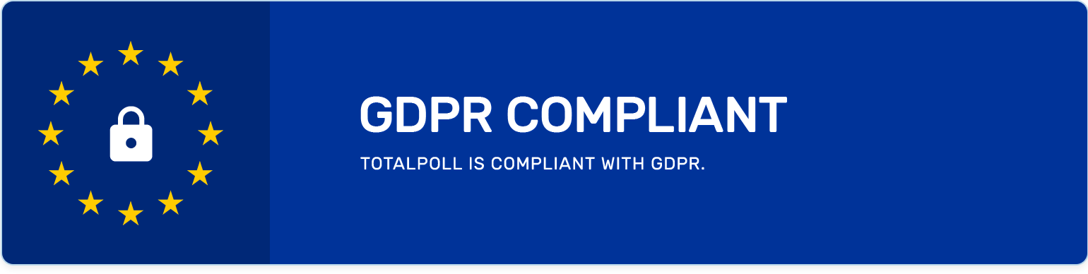 TotalPoll Pro is GDPR ready.